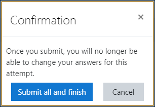 "Quiz submission confirmation block, displaying the message ""Once you submit, you will no longer be able to change your answers for this attempt"", plus two buttons: ""Submit all and finish"" and ""Cancel"""