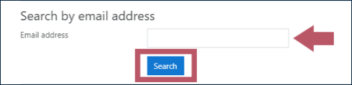 """Search by email address"" block, with an arrow indicating the ""Email address"" text input box, and with the ""Search"" button highlighted"