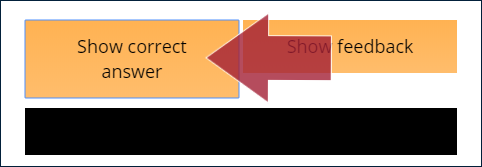 "Example set of question buttons: ""Show correct answer"" (indicated by an arrow) and ""Show feedback"""